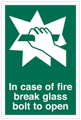 In case of fire break glass bolt to open sign.