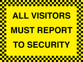 All visitors must report to security sign.