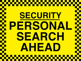 Security personal search ahead sign.