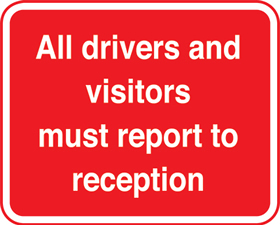 All drivers and visitors must report to reception sign.