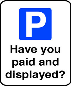 Have you paid and displayed sign.