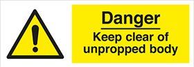 Danger keep clear of unpropped body sign.