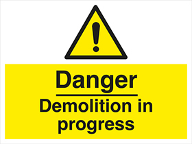 Danger demolition in progress sign.