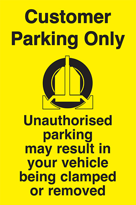 Customer parking only unauthorised parking may result in your vehicle being clamped or removed sign.