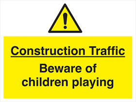 Construction traffic beware of children playing sign.