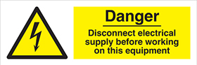 Danger Disconnect electrical supply before working on this equipment label.