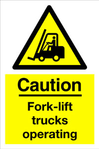 Caution fork-lift trucks operating sign.