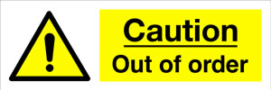 Caution Out of order sign.