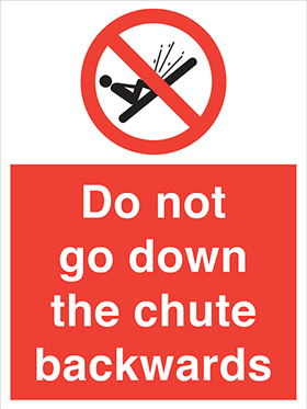 Do not go down the chute backwards sign.