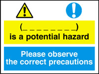 __ is a potential hazard please observe correct precautions sign.